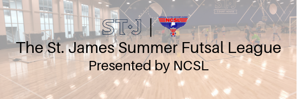 The St. James Youth Summer Futsal League Presented by NCSL